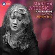 Martha Argerich And Friends - Live From The Lugano Festival 2013