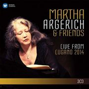 Martha Argerich And Friends - Live From The Lugano Festival 2014